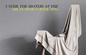 Unveil the Mystery - Milan Design Week 2014